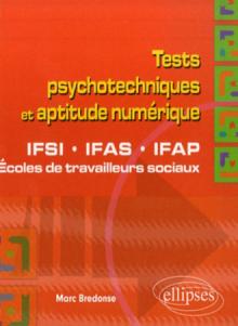 Tests psychotechniques et aptitude numérique. IFSI, IFAS, IFAP et écoles de travailleurs sociaux