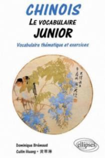 Chinois - Le vocabulaire junior, Vocabulaire thématique et exercices corrigés