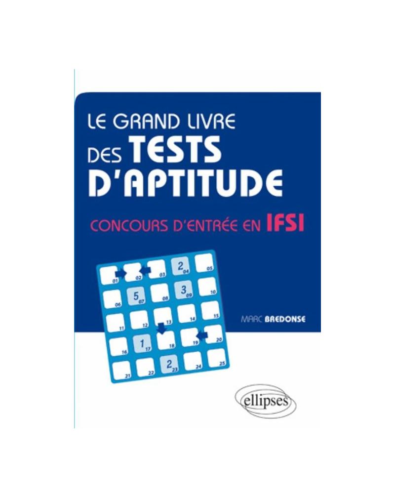 Le grand livre des tests d'aptitude concours d'entrée en IFSI