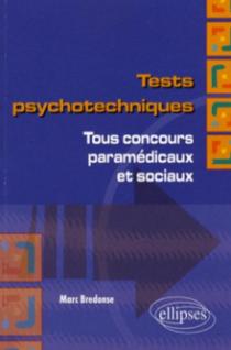 Tests psychotechniques. Tous concours paramédicaux et sociaux