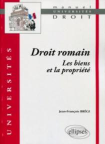 Droit romain : les biens et la propriété