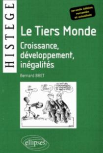 Le Tiers Monde - Croissance, développement, inégalités - 2e édition remaniée et actualisée