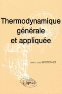 Thermodynamique générale et appliquée