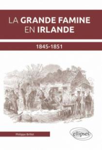 La grande famine en Irlande (1845-1851)