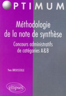 Méthodologie de la note de synthèse. Concours administratifs de catégories A & B