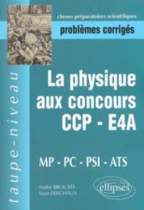 physique aux concours CCP-E4A-MP-PC-PSI-ATS (La)