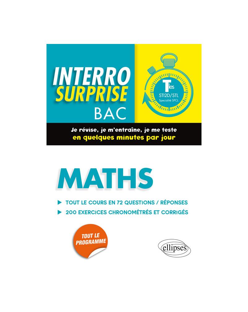 Maths Terminales STI2D/STL spécialité SPCL - Tout le cours en 72 questions/réponses et 200 exercices chronométrés et corrigés