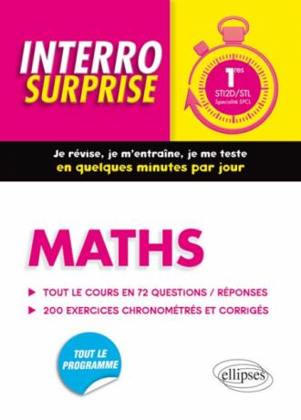Maths Premières STI2D/STL spécialité SPCL - Tout le cours en 72 questions/réponses et 200 exercices chronométrés et corrigés