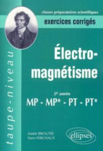 Electromagnétisme MP-MP*-PT-PT* - Exercices corrigés