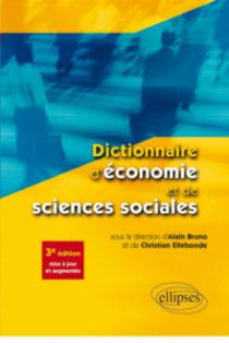 Dictionnaire d'économie et de sciences sociales - 3e édition mise à jour et augmentée
