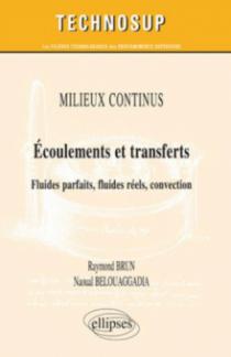 Ecoulements et transferts - Fluides parfaits, fluides réels, convection - MILIEUX CONTINUS