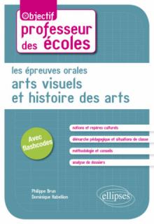 Les épreuves orales d'Arts visuels et Histoire des arts