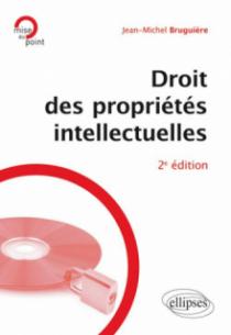 Droit des propriétés intellectuelles. 2e édition