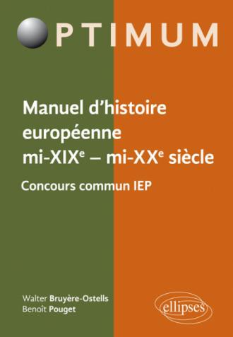 Manuel d'histoire européenne, mi-XIXe - mi-XXe siècle - Programme concours commun IEP