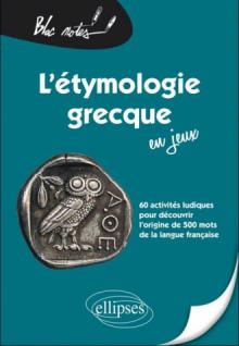 L'étymologie grecque en jeux