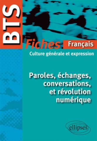 BTS – Fiches de culture générale - Paroles, échanges, conversations, et révolution numérique