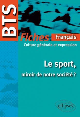 BTS Français-Culture générale et expression : Le sport, miroir de notre société?  Le programme en fiches