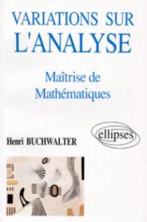 Variations sur l'analyse - Maîtrise de Mathématiques