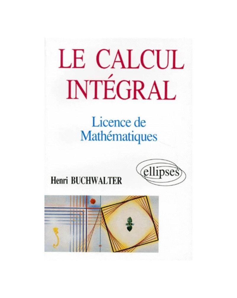 Le calcul intégral - Licence de Mathématiques