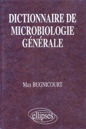 Dictionnaire de microbiologie générale, La vie racontée par les bactéries