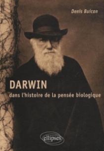 Darwin dans l'histoire de la pensée biologique