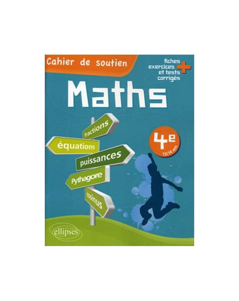 Les maths en 4e - Cahier de soutien (le cours en fiches, exercices et tests corrigés)