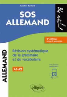 SOS allemand. Révision systématique de la grammaire et du vocabulaire. Niveau 1 (A1) - 2e édition revue et augmentée. (fichiers audio)
