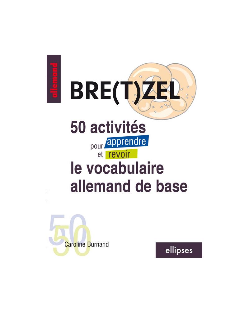 Bretzel - 50 activités pour apprendre et revoir le vocabulaire allemand de base