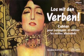 Los mit den Verben ! Cahier pour conjuguer et utiliser les verbes allemands