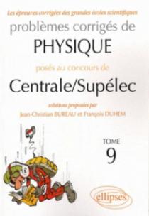 Physique Centrale/Supélec 2006-2009 - Tome 9