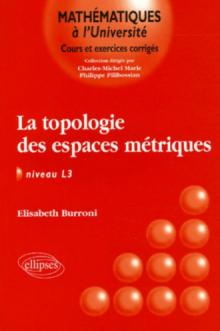 topologie des espaces métriques (La) - niveau L3