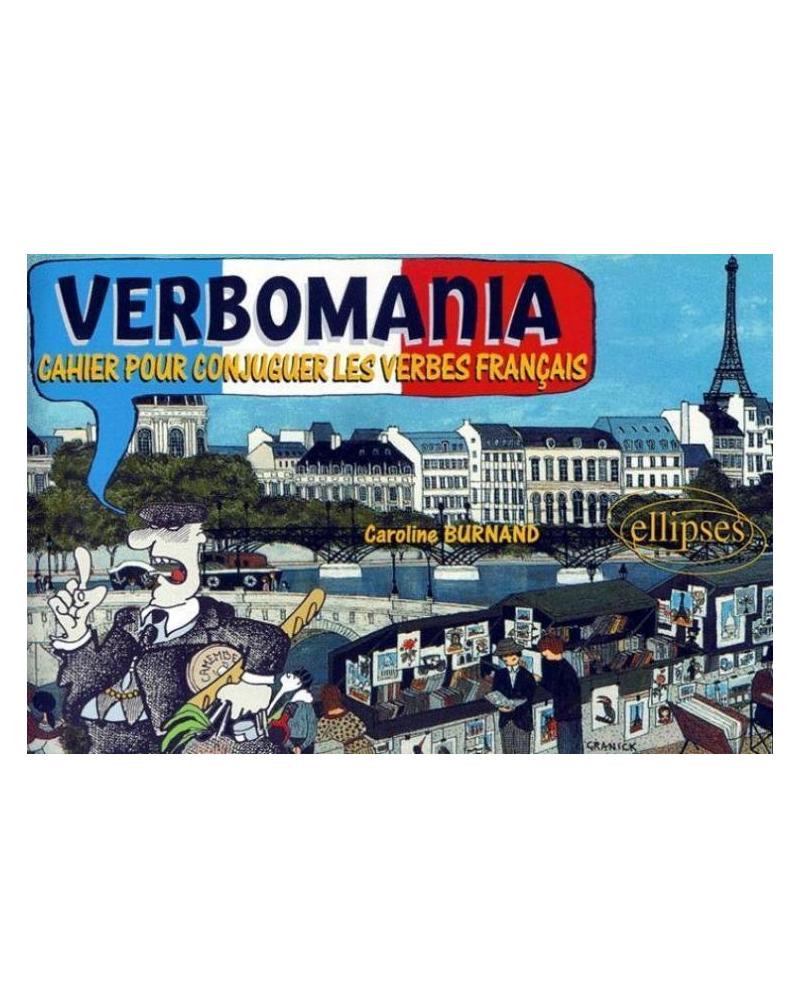 Verbomania - Cahier pour conjuguer les verbes français