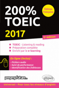 200% TOEIC - Listening & Reading - 2017 - 3e édition