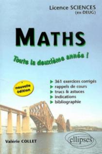 Mathématiques - Toute la deuxième année - Licence Sciences - 361 exercices corrigés - Nouvelle édition