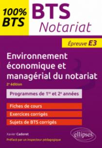 BTS Notariat - Environnement économique et managérial du notariat - Épreuve E3 - 2e édition