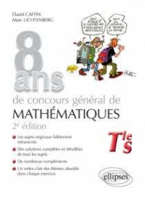 8 ans de concours général de mathématiques de 2015 à 2008 - 2e édition