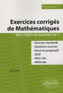 Exercices corrigés de mathématiques dans l'esprit du nouveau bac S - Première S