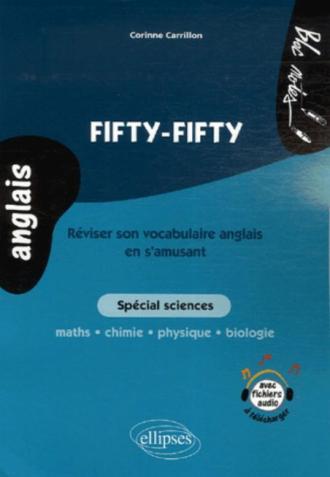 Fifty-fifty - Réviser son vocabulaire anglais en s'amusant - Spécial sciences
