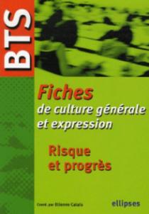 BTS - Fiches de culture générale et expression, Risque et progrès