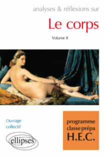 Le Corps volume II - programme classes prépa HEC