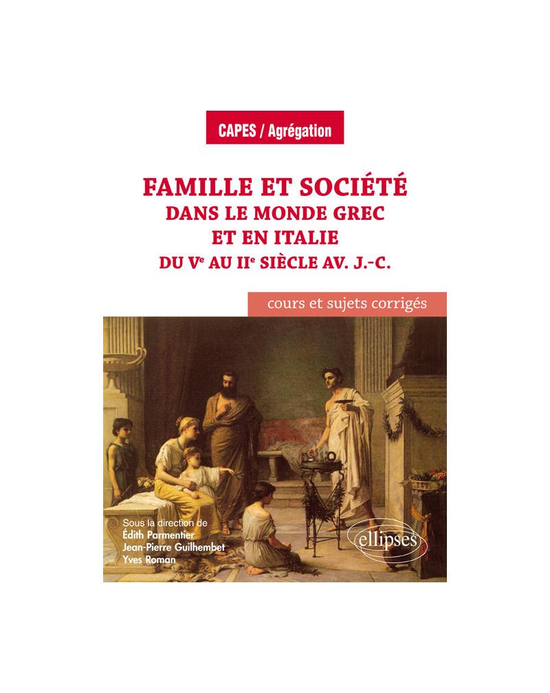 Famille et société dans le monde grec et en Italie du Ve au IIe siècle av. J.-C. - cours et sujets corrigés - Histoire ancienne - Programme 2018