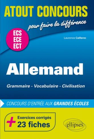 Allemand. Grammaire - Vocabulaire - Civilisation. Prépas ECS/ ECE/ECT. Exercices corrigés - 23 fiches. Concours d'entrée aux Grandes Écoles