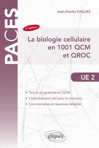 La biologie cellulaire en 1001 QCM et QROC - 3e édition
