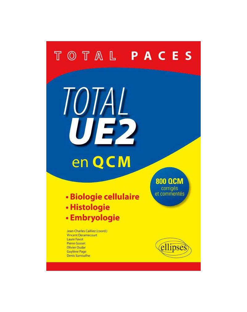 Total PACES - UE2 en QCM : Biologie Cellulaire, Histologie, Embryologie - 800 QCM corrigés et commentés