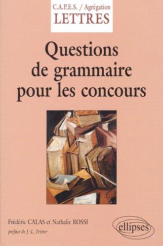 Questions de grammaire pour les concours (CAPES/Agreg Lettres modernes, Lettres classiques, Grammaire)