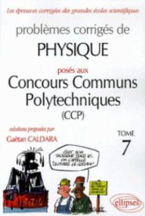 Physique Concours communs polytechniques (CCP) 2004-2005 - Tome 7
