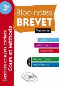 Bloc-Notes Troisième spécial Brevet - Tout en Un - Toutes matières : français, mathématiques, histoire-géographie.