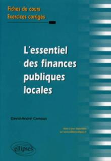 L'essentiel des Finances publiques locales. Fiches de cours et cas pratiques corrigés