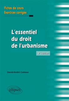 L'essentiel du droit de l'urbanisme. Fiches de cours et exercices corrigés. 3e édition