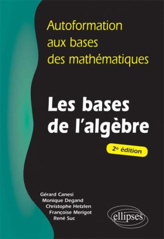 Les bases de l'algèbre - 2e édition